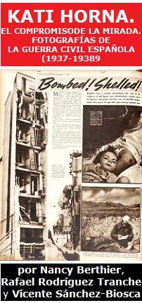 Kati Horna. El compromiso de la mirada. Fotografías de la guerra civil española (1937-1938)